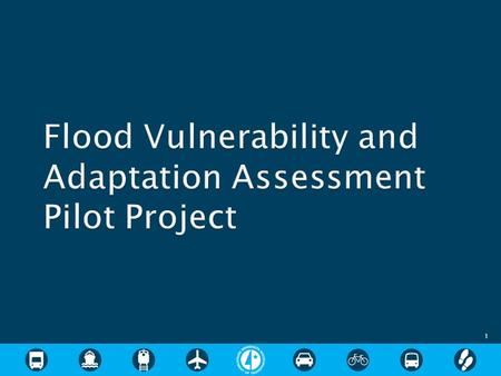 1.  FHWA Climate Change Resilience Program ◦ Assessment Framework ◦ Transportation Vulnerability  Flash Flood Vulnerability project ◦ Background ◦ Objectives.