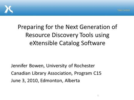 Jennifer Bowen, University of Rochester Canadian Library Association, Program C15 June 3, 2010, Edmonton, Alberta Preparing for the Next Generation of.