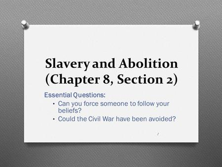 Slavery and Abolition (Chapter 8, Section 2)