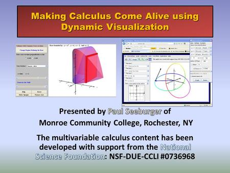 Making Calculus Come Alive using Dynamic Visualization.