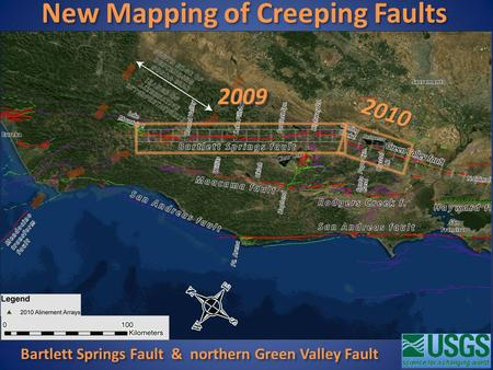 New Mapping of Creeping Faults Bartlett Springs Fault & northern Green Valley Fault 20092009 20102010.