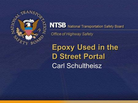 Office of Highway Safety Epoxy Used in the D Street Portal Carl Schultheisz.