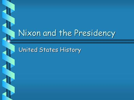 Nixon and the Presidency United States History. At the Beginning Richard Nixon was elected in 1968 after losing the previous election to LBJ.Richard Nixon.