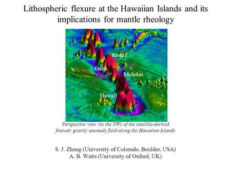 Lithospheric flexure at the Hawaiian Islands and its implications for mantle rheology Perspective view (to the NW) of the satellite-derived free-air gravity.