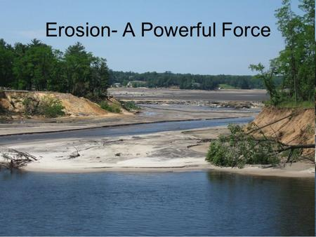 Erosion- A Powerful Force