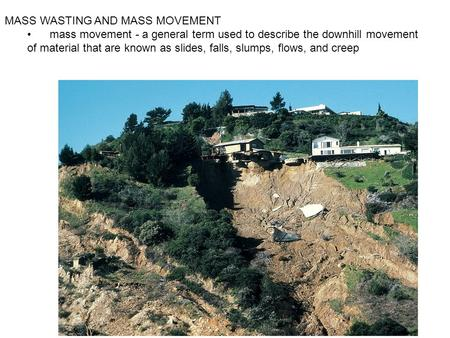 MASS WASTING AND MASS MOVEMENT