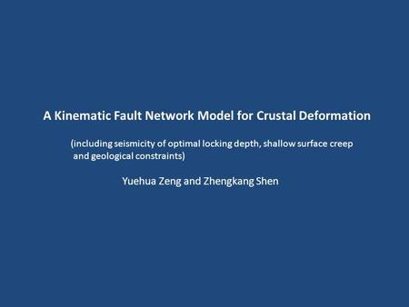 A Kinematic Fault Network Model for Crustal Deformation (including seismicity of optimal locking depth, shallow surface creep and geological constraints)