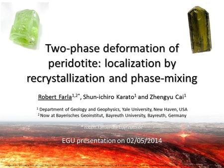 Two-phase deformation of peridotite: localization by recrystallization and phase-mixing Robert Farla 1,2*, Shun-ichiro Karato 1 and Zhengyu Cai 1 1 Department.