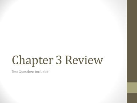 Chapter 3 Review Test Questions Included!. Erosion and Deposition What is the major agent of erosion that shapes Earth? What are the four types of mass.