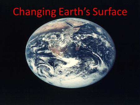 Changing Earth's Surface. Erosion is the process by which natural forces move weathered rock and soil from one place to another. Gravity, running water,