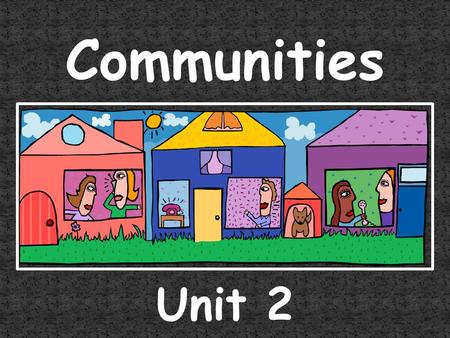 Communities Unit 2.