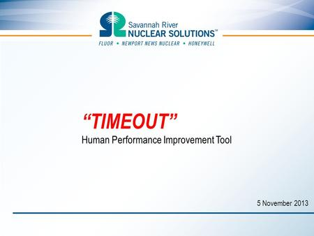 """TIMEOUT"" Human Performance Improvement Tool 5 November 2013."