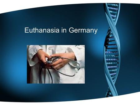 Euthanasia in Germany. Where we have been… Leprosy HIV/AIDS Eugenics Tuskegee Trials.