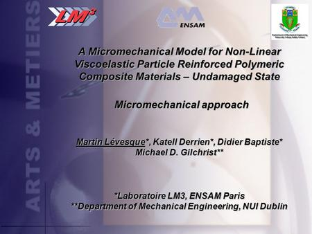 A Micromechanical Model for Non-Linear Viscoelastic Particle Reinforced Polymeric Composite Materials – Undamaged State Martin Lévesque*, Katell Derrien*,