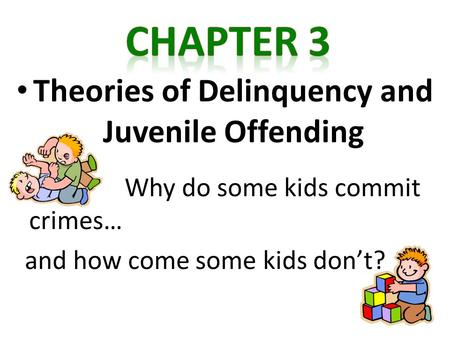 Theories of Delinquency and Juvenile Offending