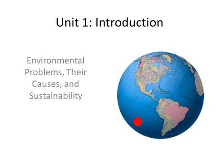 environmental problems their causes and sustainability Environmental problems, their causes, and • sustainability environmental and social scientists have identified four basic causes of the environmental.
