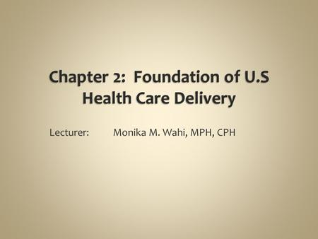 Chapter 2: Foundation of U.S Health Care Delivery