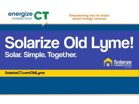What is Solarize Connecticut SM ? Solar. Simple. Together.