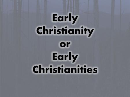 Early Christianity [or Christianities]? Ferdinand Christian Baur (1792–1860) Christianity as found in the Bible and early church was really a synthesis.