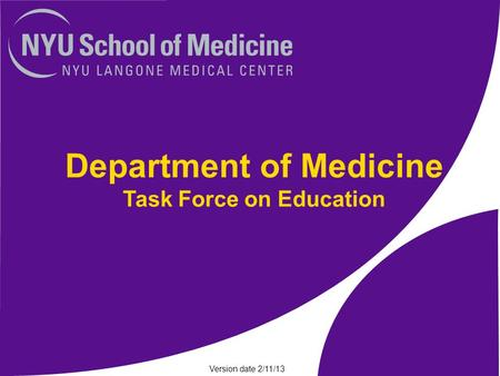 Department of Medicine Task Force on Education Version date 2/11/13.