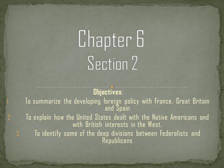 Chapter 6 Section 2 Objectives: