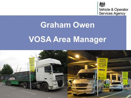 Graham Owen VOSA Area Manager. Background How the score works now How your score is affected Action plan Operator Compliance Risk Score.
