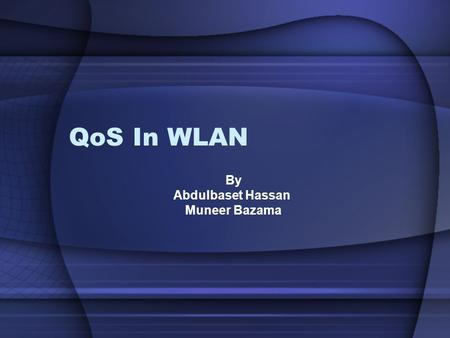 QoS In WLAN By Abdulbaset Hassan Muneer Bazama. Outline Introduction QoS Parameters. 802.11 medium access control schemes (MAC). 802.11e medium access.
