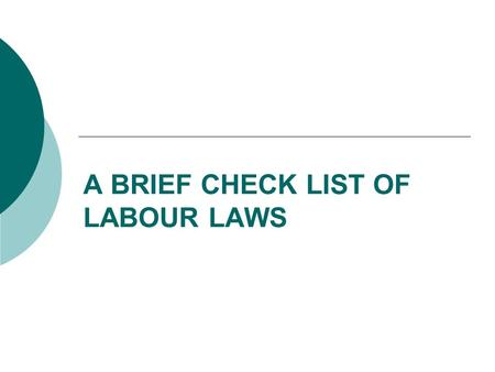 A BRIEF CHECK LIST OF LABOUR LAWS. EMPLOYEES' PROVIDENT FUNDS & MISC. PROVISIONS ACT, 1952.
