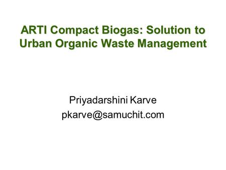 ARTI Compact Biogas: Solution to Urban Organic Waste Management