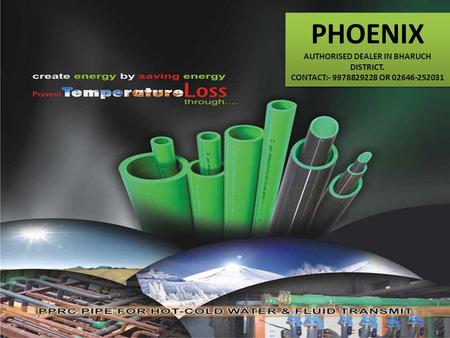 PHOENIX AUTHORISED DEALER IN BHARUCH DISTRICT. CONTACT:- 9978829228 OR 02646-252031 PHOENIX AUTHORISED DEALER IN BHARUCH DISTRICT. CONTACT:- 9978829228.