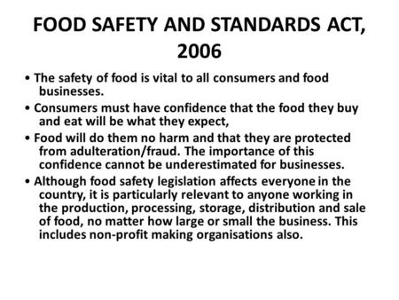 The safety of food is vital to all consumers and food businesses. Consumers must have confidence that the food they buy and eat will be what they expect,