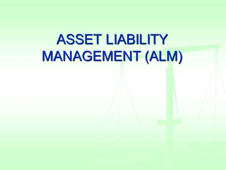 ASSET LIABILITY MANAGEMENT (ALM). History of bank failures in US 2012 - 23 2011 - 89 2010 - 157 2009 - 140.