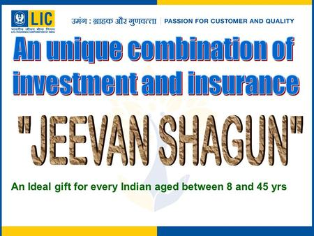 An Ideal gift for every Indian aged between 8 and 45 yrs.