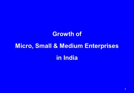 1 Growth of Micro, Small & Medium Enterprises in India.