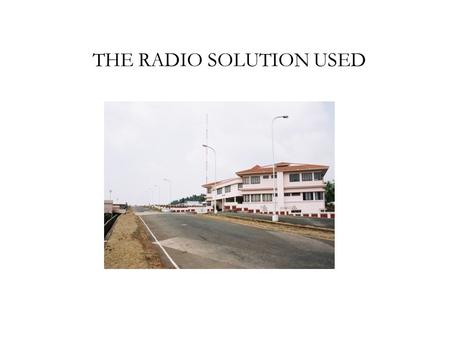 THE RADIO SOLUTION USED. Network Consists of two Parts Backbone Network Access Network.