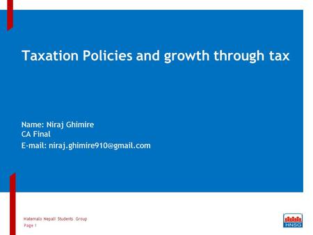 Taxation Policies and growth through tax Name: Niraj Ghimire CA Final   Hatemalo Nepali Students Group Page 1.