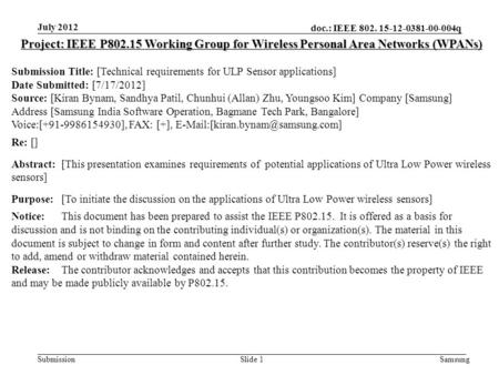 Doc.: IEEE 802. 15-12-0381-00-004q Submission Slide 1 July 2012 Project: IEEE P802.15 Working Group for Wireless Personal Area Networks (WPANs) Submission.
