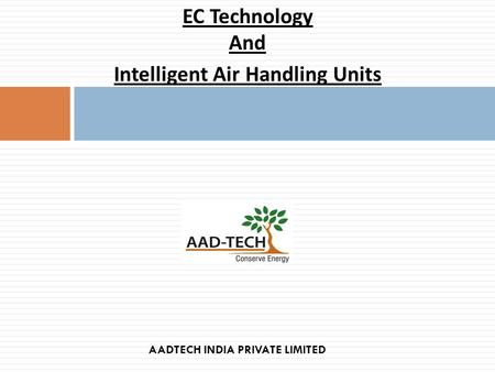 EC Technology And Intelligent Air Handling Units AADTECH INDIA PRIVATE LIMITED.