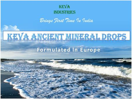 Formulated In Europe KEVA INDUSTRIES Brings First Time In India.