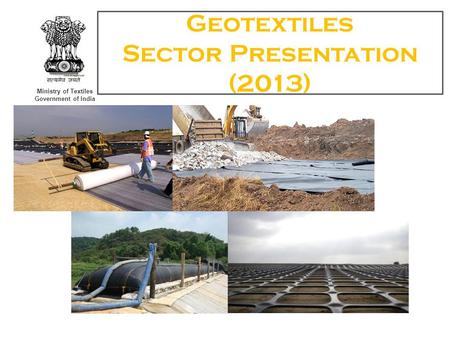 Ministry of Textiles Government of India Geotextiles Sector Presentation (2013)