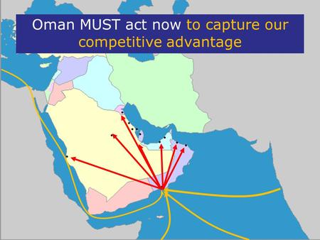Oman MUST act now to capture our competitive advantage.