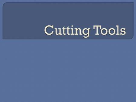 Cutting Tools.