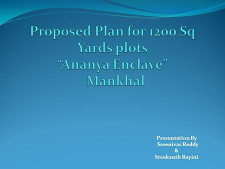 "Proposed Plan for 1200 Sq Yards plots ""Ananya Enclave"" Mankhal"