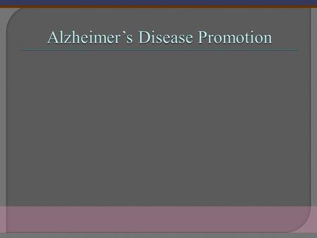 Alzheimer's is a disease in which the cells of nervous system in the brain are gradually degenerated and result in the decline in thinking and communicating.