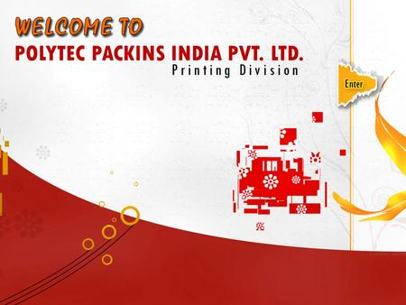 POLYTEC PACKINS INDIA PVT. LTD. POLYTEC PACKINS INDIA PVT. LTD. Polytec is a printing solutions company with widespread, experience in graphics activity.