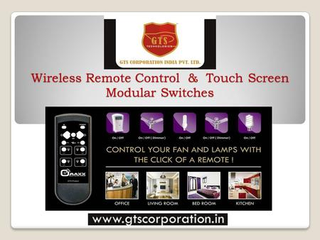 Wireless Remote Control & Touch Screen Modular Switches.