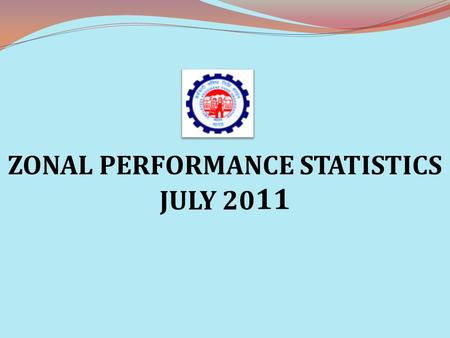 ZONAL PERFORMANCE STATISTICS JULY 20 11. INDEX SL. NO.SUBJECTPAGE NO. 1 RFD Success Indicator & Targets 1 2 RFD Acheivement 2 3Information of Manpower3.