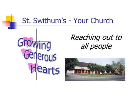 St. Swithum's - Your Church Reaching out to all people.