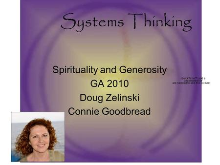 Systems Thinking Spirituality and Generosity GA 2010 Doug Zelinski Connie Goodbread.
