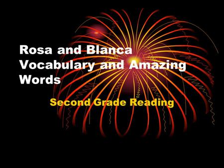Rosa and Blanca Vocabulary and Amazing Words Second Grade Reading.